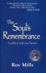The Soul's Remembrance - Roy Mills, Betty J. Eadie