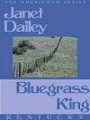 Bluegrass King (Kentucky, Americana, #17) - Janet Dailey