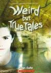 Weird But True Tales (Could It Be True) - Allan Zullo