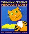 The Beginning of the River: Herman's Quest - John Drake, Kelly Kortekaas