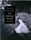 De Indiase bruid - Karin Fossum, Annemarie Smit
