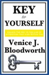 KEY TO YOURSELF - Venice J. Bloodworth