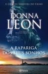 A Rapariga dos Seus Sonhos (Commissario Brunetti #17) - Donna Leon