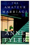 The Amateur Marriage - Anne Tyler