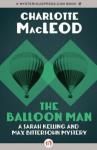 The Balloon Man (Sarah Kelling & Max Bittersohn Mysteries) - Charlotte MacLeod