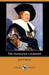 The Humourous Lieutenant - John Fletcher