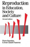 Reproduction in Education, Society and Culture (Theory, Culture & Society) - Pierre Bourdieu, Jean-Claude Passeron