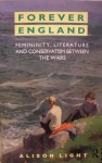 Forever England: Femininity, Literature and Conservatism Between the Wars - Alison Light