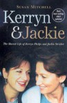 Kerryn & Jackie: The Shared Life of Kerryn Phelps and Jackie Stricker - Susan Mitchell
