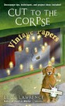 Cut to the Corpse (A Decoupage Mystery) - Lucy Lawrence