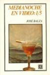 Medianoche En Video: 1/5 (Coleccion Tierra Firme) (Spanish Edition) - José Balza, Balza José