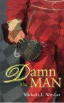 Damn The Man - Michelle Witvliet