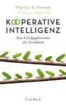 Kooperative Intelligenz: Das Erfolgsgeheimnis der Evolution (German Edition) - Martin A. Nowak, Roger Highfield, Enrico Heinemann