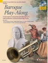 Baroque Play-Along: 12 Favorite Works from the Baroque Era, with Authentic Orchestral Backing Tracks Trumpet - Hal Leonard Publishing Company