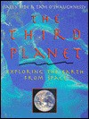 The Third Planet: Exploring the Earth from Space - Sally Ride