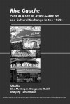 Rive Gauche: Paris as a Site of Avant-Garde Art and Cultural Exchange in the 1920s. - Elke Mettinger, Margarete Rubik, Jörg Türschmann