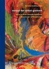 Verlust Der Selbst Grenzen: Entwurf Einer Interdisziplinären Theorie Der Schizophrenie (German Edition) - Bernhard Mitterauer