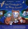 Say Goodnight To The Sleepy Animals! - Ian Whybrow, Ed Eaves