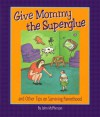 Give Mommy The Superglue And Other Tips On Surviving Parenthood - John McPherson