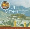 Quiet Mind: The Mystical Journey of a Tibetan Nomad - Nawang Khechog