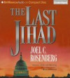 The Last Jihad - Joel C. Rosenberg, Dick Hill