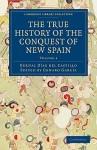 The True History of the Conquest of New Spain - Diaz Del Castillo Bernal, Genaro García, Alfred Percival Maudslay