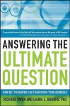 Answering the Ultimate Question: How Net Promoter Can Transform Your Business - Richard Owen, Laura L. Brooks