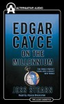 Edgar Cayce on the Millennium: The Famed Prophet Visualizes a Bright New World - Edgar Cayce, Alyssa Bresnahan, Jess Stearn