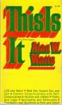 This is It & Other Essays on Zen & Spiritual Experience - Alan Wilson Watts