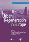 Urban Regeneration in Europe (Real Estate Issues) - Charles Fraser, Chris Couch, Susan Percy, Couch