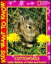 Cottontails: Little Rabbits of Field and Forest (Kids Want to Know Series) - National Geographic Kids