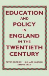 Education And Policy In England In The Twentieth Century - Peter Gordon