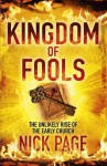 Kingdom of Fools: The Unlikely Rise of the Early Church - Nick Page