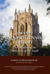 Sewanee Sesquicentennial History The Making Of The University Of The South - Samuel J. Williamson, Gerald L. Smith, Jon Meacham, Annie Armour, Henry Nutt Parsley Jr.