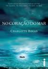 No coração do mar (Portuguese Edition) - Charlotte Rogan