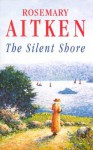 The Silent Shore - Rosemary Aitken