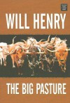 The Big Pasture - Will Henry
