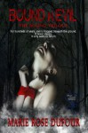 Bound In Evil (The Bound Trilogy) - Marie Rose Dufour