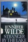 Stranger by the Lake - Jennifer Wilde