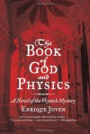 The Book of God and Physics: A Novel of the Voynich Mystery - Enrique Joven