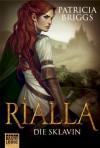 Rialla - Die Sklavin - Christina Neuhaus, Patricia Briggs