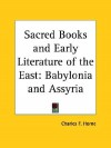 Babylonia and Assyria (Sacred Books and Early Literature of the East, Vol. 1) (Sacred Books & Early Literature of the East) - Charles F. Horne