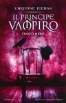 Il principe vampiro - Fuoco nero (Il principe vampiro,#6) - Christine Feehan