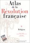 Atlas De La Révolution Française. Religion, 1770 1820, Tome 9 - Claude Langlois, Timothy Tackett, Michel Vovelle