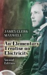 An Elementary Treatise on Electricity (Dover Books on Physics) - James Clerk Maxwell