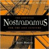 The Essential Nostradamus for the 21st Century: Prophecies for the Next 100 Years - John Hogue