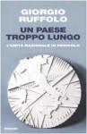Un paese troppo lungo: L'unità nazionale in pericolo - Giorgio Ruffolo