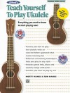 Alfred's Teach Yourself to Play Ukulele: Everything You Need to Know to Start Playing Now! (Standard Tuning Edition) - Alfred Publishing Company Inc.
