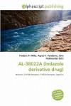 Al-38022a (Indazole Derivative Drug) - Frederic P. Miller, Agnes F. Vandome, John McBrewster