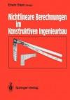 Nichtlineare Berechnungen Im Konstruktiven Ingenieurbau: Berichte Zum Schlusskolloquium Des Gleichnamigen Dfg-Schwerpunktprogramms Am 2./3. Marz 1989 in Hannover - Erwin Stein